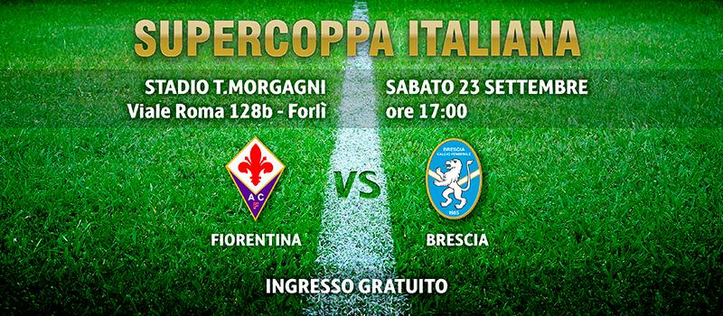Supercoppa 2017: Fiorentina-Brescia si gioca a Forlì